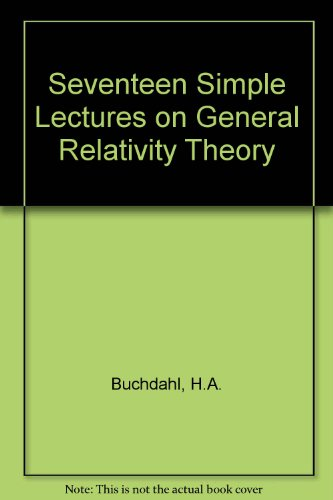 Seventeen Simple Lectures on General Relativity Theory