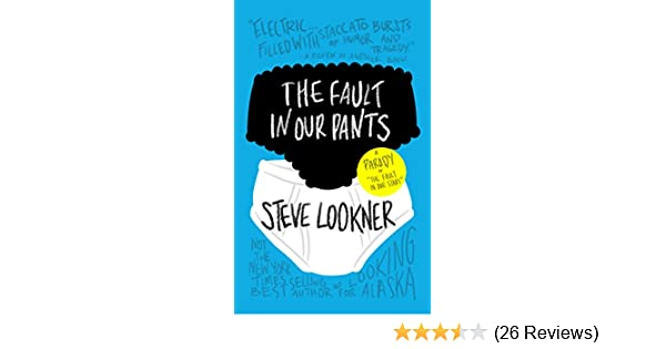 The Fault In Our Pants A Parody Of The Fault In Our Stars