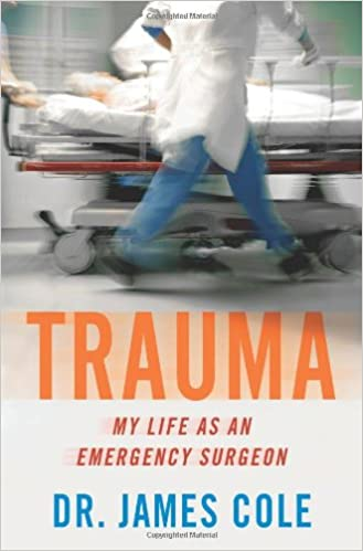 Download Trauma: My Life as an Emergency Surgeon PDF, azw (Kindle), ePub