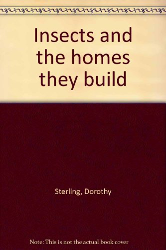 Insects and the homes they build (They Homes And The Insects Build)