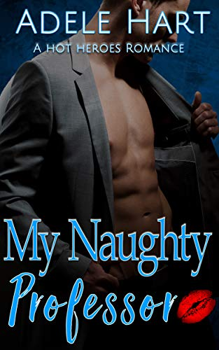 My Naughty Professor: A Hot Heroes -