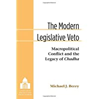 The Modern Legislative Veto: Macropolitical Conflict and the Legacy of Chadha