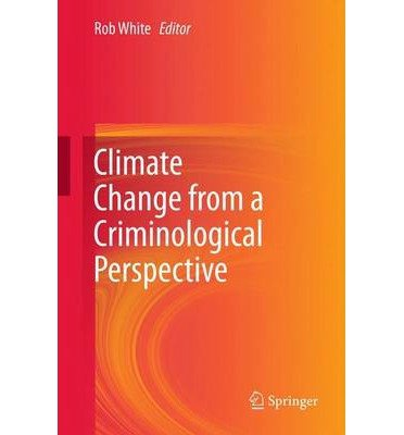Download [(Climate Change from a Criminological Perspective )] [Author: Rob White] [Jun-2012] PDF
