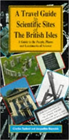 A Travel Guide to Scientific Sites of the British Isles: A Guide to the People, Places and Landmarks of Science by Charles Tanford (1995-04-20)
