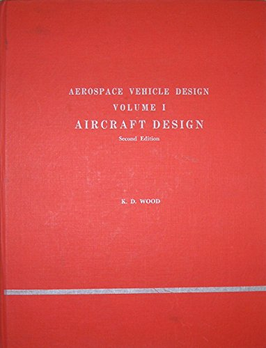 Aerospace Vehicle Design: Vol. 1 - Aircraft Design. Second Edition ()