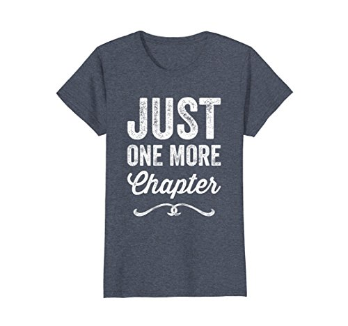 Womens Just One More Chapter T-Shirt - Book Reading Quote Tee Medium Heather Blue