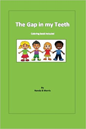 The Gap in my Teeth: Mrs Nanda B Morris: 9781530332335 ...