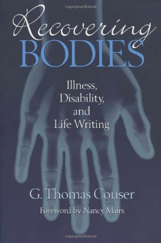 Recovering Bodies: Illness, Disability, and Life Writing (Wisconsin Studies in Autobiography)