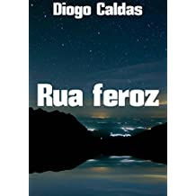 Rua feroz (Portuguese Edition)