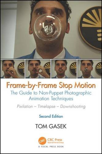 Frame-By-Frame Stop Motion: The Guide to Non-Puppet Photographic Animation Techniques, Second Edition (Stop Motion Animation Puppets)