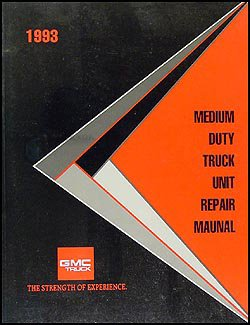 (1993 GMC Medium Duty Truck Unit Repair Shop Manual Original )