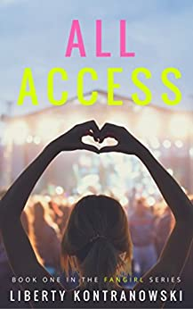 All Access (The Fangirl Series Book 1) by [Kontranowski, Liberty]
