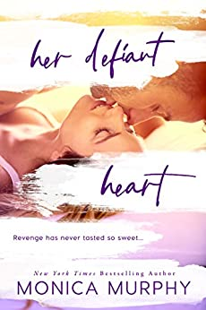 Her Defiant Heart (Damaged Hearts Book 1) by [Murphy, Monica]