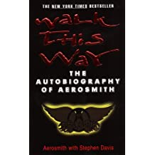 By Aerosmith Walk This Way: The Autobiography of Aerosmith (1st Edition) [Hardcover]