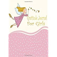 Kids Gratitude Journal For Girls: Gratitude Journal Notebook Diary Record for Children Boys Girls With Daily Prompts to Writing and Practicing  for Happiness Life and Positive Thinking  7 x 10 Inches., 120 Pages