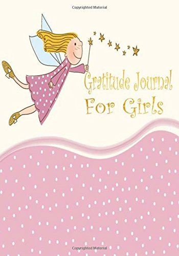 Kids Gratitude Journal For Girls: Gratitude Journal Notebook Diary Record for Children Boys Girls With Daily Prompts to Writing and Practicing for ... (Planner Diary Notebook Happiness) (Volume 4)