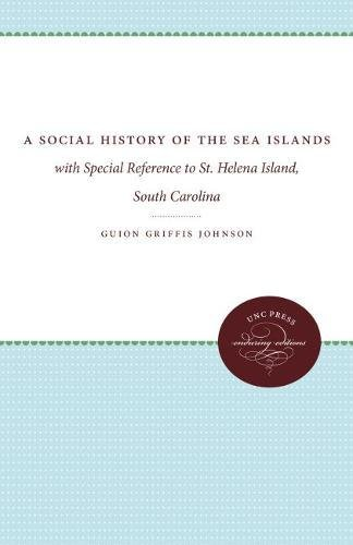 A Social History of the Sea Islands: with Special Reference to St. Helena Island, South Carolina PDF