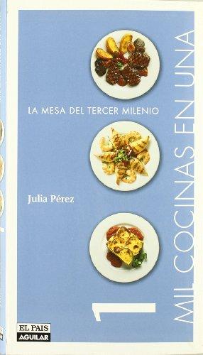Mil Cocinas En Una. La Mesa Del Tercer Milenio