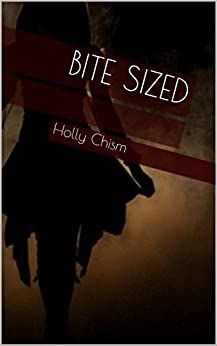 Bite Sized (Liquid Diet Chronicles Book 1) by [Chism, Holly]
