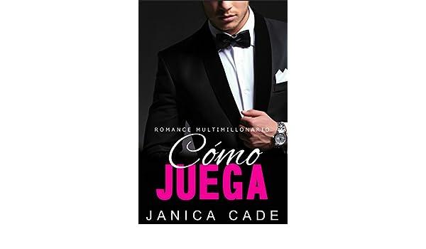 Cómo juega LIBRO 4: Romance multimillonario (Serie Contrato con un multimillonario) (Spanish Edition) - Kindle edition by Janica Cade, Mónica Espinosa ...