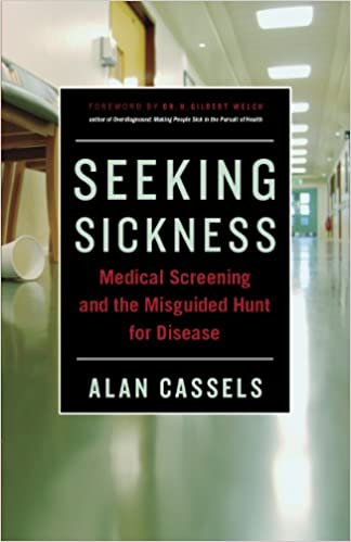 Seeking Sickness: Medical Screening and the Misguided Hunt