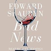 Bad News: A Patrick Melrose Novel, Book 2   Edward St Aubyn