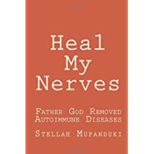 Heal My Nerves: Father God Removed Autoimmune Diseases