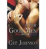 Johnson, Cat [ Few Good Men (Red, Hot & Blue) ] [ FEW GOOD MEN (RED, HOT & BLUE) ] May - 2013 { Paperback }