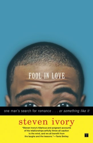 Fool in Love: One Man's Search for Romance . . . or Something Like It pdf epub