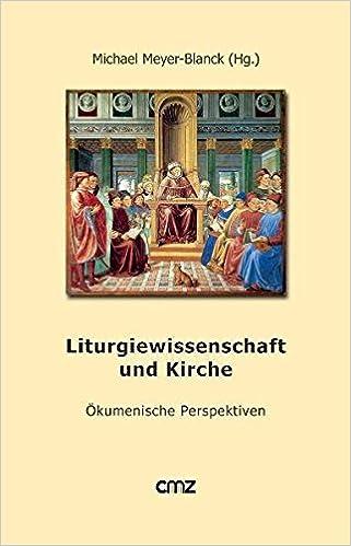 Liturgiewissenschaft und Kirche: Ökumenische