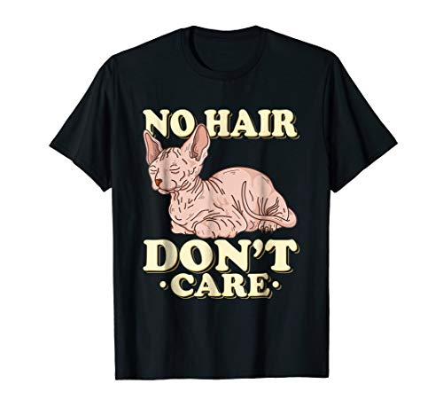(Sphynx Cat T-Shirt I No Hair Don't Care Gift Idea)