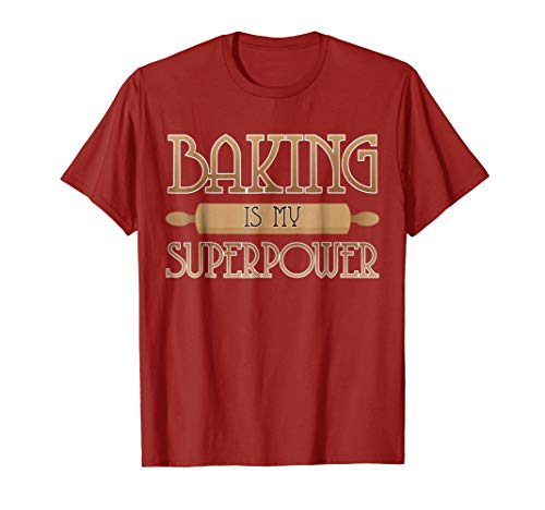 Baking Is My Superpower Funny Gift Idea Shirt -