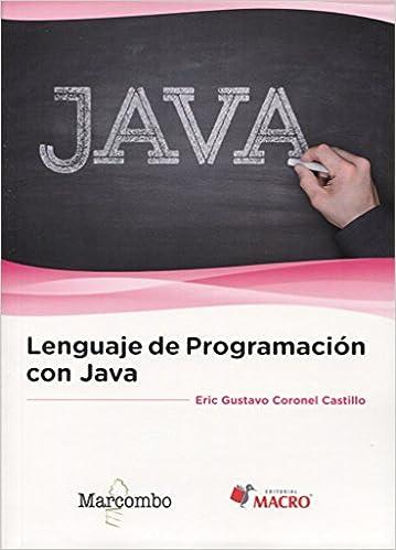 Lenguaje de programación con Java: Amazon.es: Eric Gustavo Coronel : Libros