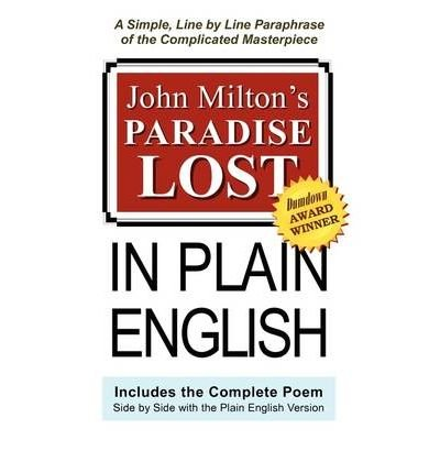 [(John Milton's Paradise Lost in Plain English )] [Author: Professor John Milton] [Mar-2009]