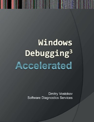 Accelerated Windows Debugging 3: Training Course Transcript and Windbg Practice Exercises by Vostokov Dmitry