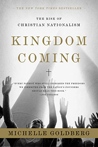Kingdom Coming The Rise of Christian Nationalism [Goldberg, Michelle] (Tapa Blanda)