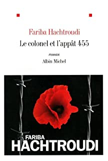 Le colonel et l'appât 455 : roman, Hachtroudi, Fariba