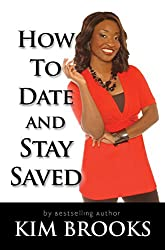 How To Date and Stay Saved:  Date God's Way and Find Everlasting Love
