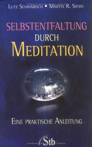 selbstentfaltung-durch-meditation-eine-praktische-anleitung