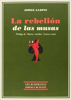 La Rebelión De Las Musas por Jorge Llopis epub