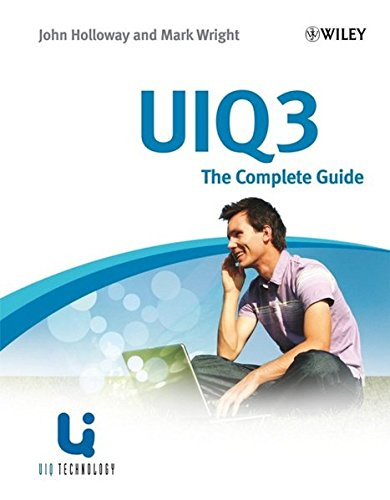 UIQ 3: The Complete Guide (Symbian Press) by Wiley