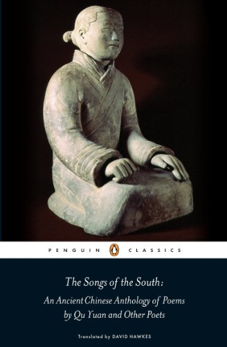 The Songs of the South: An Ancient Chinese Anthology of Poems By Qu    Yuan And Other Poets (Penguin Press)