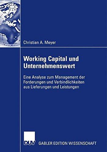 Working Capital und Unternehmenswert: Eine Analyse zum Management der Forderungen und Verbindlichkeiten aus Lieferungen und Leistungen (German Edition)