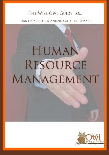 The Wise Owl Guide To... Dantes Subject Standardized Test (DSST) Human Resource Management