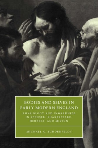 Bodies and Selves in Early Modern England: Physiology and Inwardness in Spenser, Shakespeare, Herbert, and Milton (Cambr