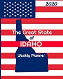 The Great State of Idaho Weekly Planner: 2020 Diary, Calendar, and Notebook