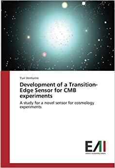 Book Development of a Transition-Edge Sensor for CMB experiments: A study for a novel sensor for cosmology experiments