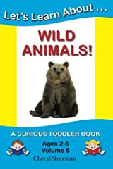 Let's Learn About...Wild Animals!: A Curious Toddler Book (Volume 6) Paperback