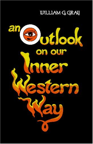 An Outlook on our Inner Western Way (Wisdom Tradition) by William G. Gray (1980-01-01)