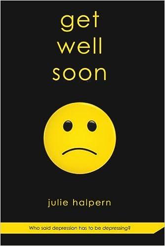 amazoncom get well soon 9780312581480 julie halpern books
